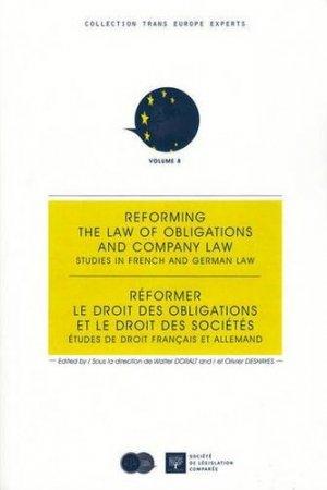 Réformer le droit des obligations et le droit des sociétés. Etudes de droit français et allemand, Edition bilingue français-anglais - Société de législation comparée - 9782365170215 -