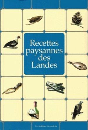 Recettes paysannes des Landes - du curieux  - 9782366940091 -