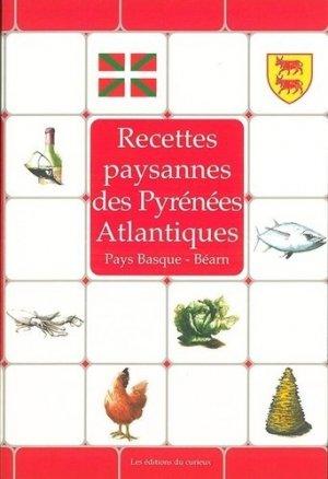 Recettes paysannes des Pyrénées Atlantiques - du curieux  - 9782366940145 -