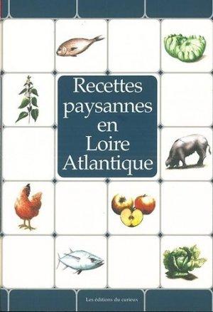 Recettes paysannes en Loire-Atlantique - du curieux  - 9782366940152 -