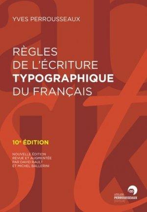 Règles de l'écriture typographique du français - Atelier Perrousseaux - 9782367650258 -