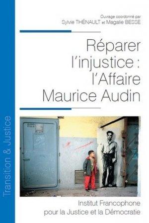 Réparer l'injustice : l'affaire Maurice Audin - Fondation Varenne - 9782370322302 -