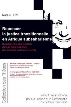 Repenser la justice transitionnelle en Afrique subsaharienne - Fondation Varenne - 9782370322883 -