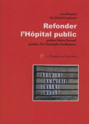 Refonder l'hôpital public - Le Temps des Cerises - 9782370712172 -