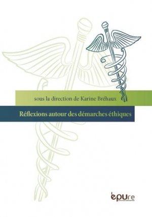 Réflexions autour des démarches éthiques - Presses Universitaires Reims - 9782374960135 -