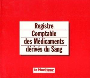 Registre comptable des médicaments dérivés du sang - le moniteur des pharmacies - 9782375190029 -