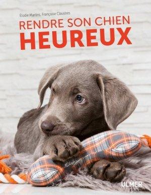 Rendre son chien heureux - ulmer - 9782379220180 -