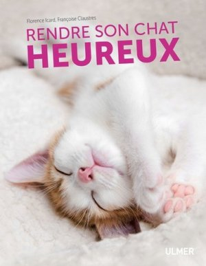 Rendre son chat heureux - ulmer - 9782379220265 -