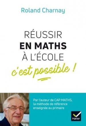 Réussir en maths à l'école, c'est possible ! - Hatier - 9782401033269 -
