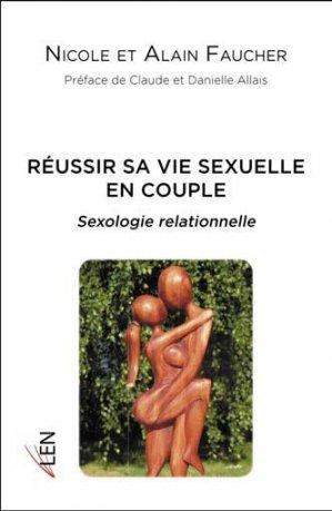 Réussir sa vie sexuelle en couple. Sexologie relationnelle - Les Editions du Net - 9782411000718 -