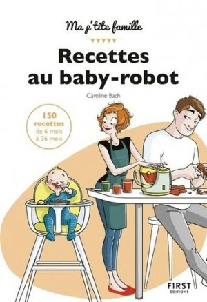 Recettes au baby-robot - First - 9782412044971 -