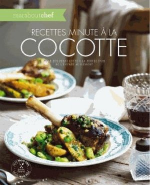 Recettes minutes à la cocotte pour des repas cuits à la perfection de l'entrée au dessert - Marabout - 9782501093286 -