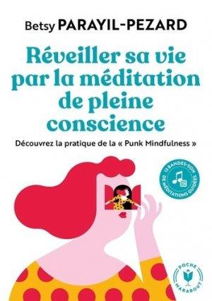 Réveiller sa vie par la méditation de pleine conscience. Découvrez la pratique de la