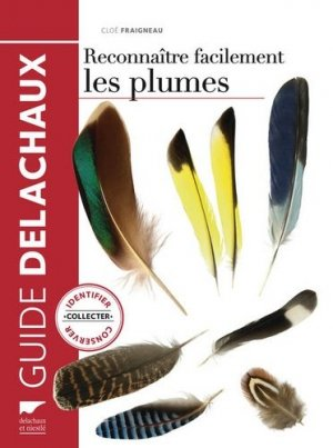 Reconnaître facilement les plumes - delachaux et niestle - 9782603020760
