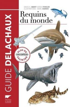 Requins du monde, plus de 500 espèces décrites - delachaux et niestle - 9782603024201 -