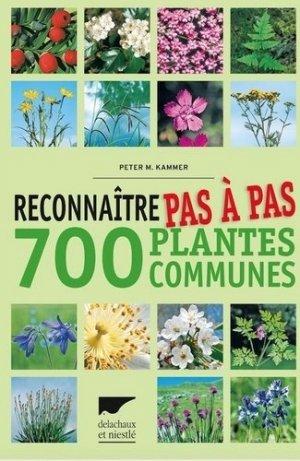 Reconnaître pas à pas 700 plantes communes - delachaux et niestle - 9782603025239