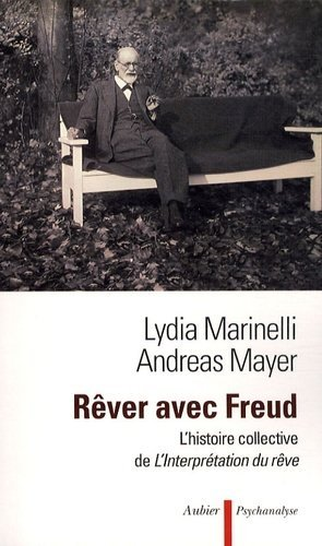 Rêver avec Freud. L'histoire collective de l'interprétation du rêve - aubier - 9782700703986 -