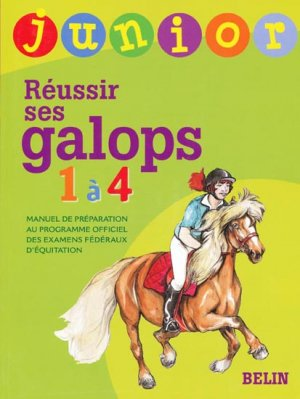 Réussir ses galops 1 à 4 Junior - belin - 9782701142166 -