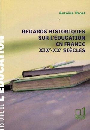 Regards historiques sur l'éducation en France - Belin - 9782701146041 -