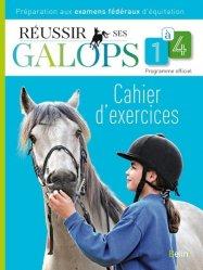Réussir ses galops 1 à 4 / cahier d'exercices - belin - 9782701164274