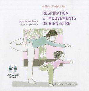 Respiration et mouvements de bien-être pour les enfants et leurs parents. Avec 1 CD audio - Le Courrier du Livre - 9782702907603 -