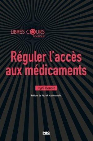 Réguler l'accès aux médicaments - presses universitaires de grenoble - 9782706145681 - livre médecine 2020, livres médicaux 2021, livres médicaux 2020, livre de médecine 2021