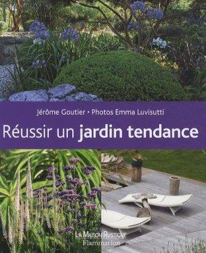 Réussir un jardin tendance - maison rustique - 9782706600432 -