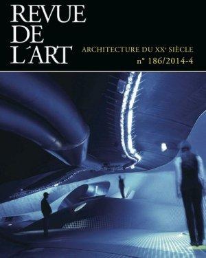 Revue de l'art N° 186/2014-4 : Architecture du XXe siècle - ophrys - 9782708014077 -