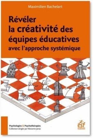 Révéler la créativité des équipes éducatives avec l'approche systémique - esf editeur - 9782710143215 -