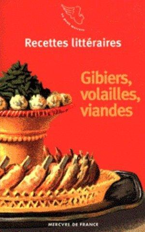 Recettes littéraires Tome 4 : Gibiers, volailles, viandes - Mercure de France - 9782715220782 -