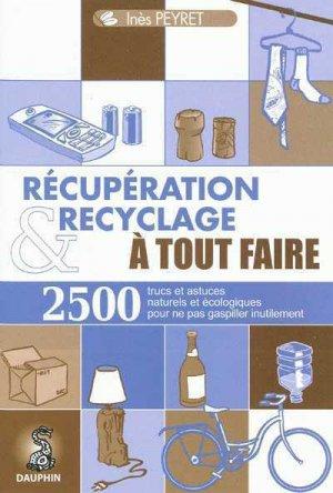 Récupération et recyclage à tout faire - dauphin - 9782716314084 -