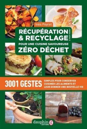 Récupération et recyclage pour une cuisine savoureuse 0 déchets - dauphin - 9782716317146 -