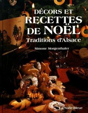 Recettes et décors de Noël. Traditions d'Alsace - La Nuée bleue - 9782716503327 -