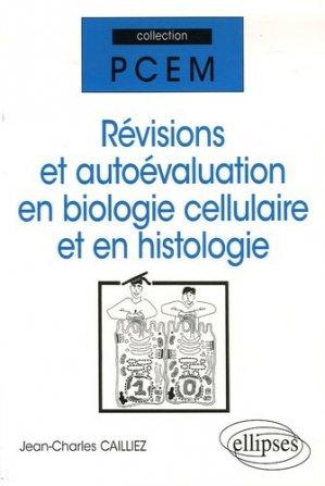 Révisions et autoévaluation en biologie cellulaire et en histologie - ellipses - 9782729829681 -