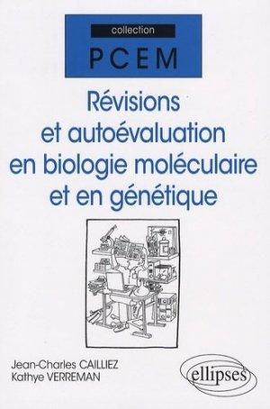 Révisions et autoévaluation en biologie moléculaire et en génétique - ellipses - 9782729836184