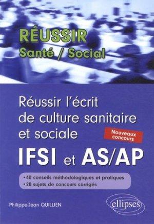 Réussir l'écrit de culture sanitaire et sociale aux concours IFSI et AS/AP - ellipses - 9782729876678 -