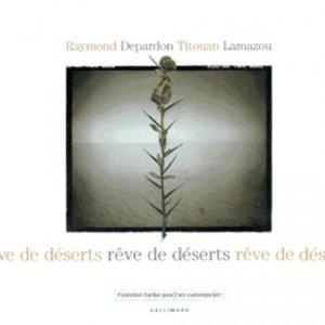 Rêve de déserts - gallimard - 9782742407750 -