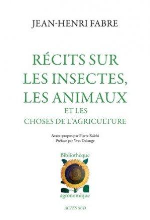 Récits sur les insectes, les animaux et les choses de l'agriculture - actes sud - 9782742739806 -