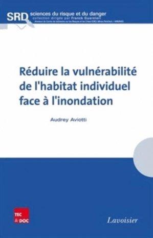 Réduire la vulnérabilité de l'habitat individuel face à l'inondation - lavoisier / tec et doc - 9782743014995 -