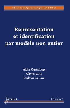 Représentation et identification par modèle non-entier - hermès / lavoisier - 9782746210868 -