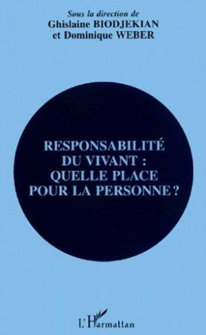Responsabilité du vivant : quelle place pour la personne ? - l'harmattan - 9782747511919 -