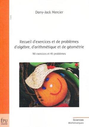 Recueil d'exercices et de problèmes d'algèbre, d'arithmétique et de géométrie - publibook / epu - 9782748352054