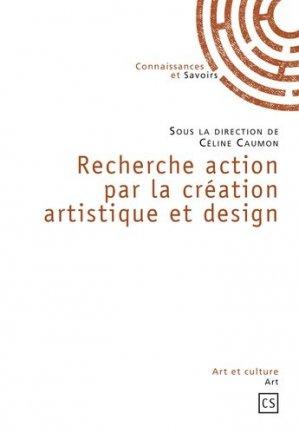 Recherche action par la création artistique et design - Connaissances et Savoirs - 9782753903418 -