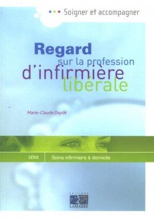 Regard sur la profession d'infirmière libérale - lamarre - 9782757300961