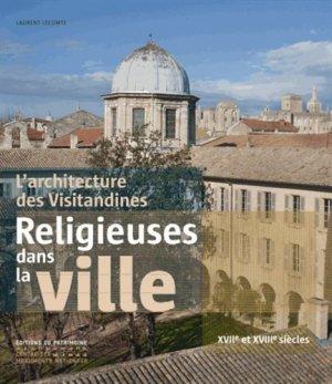 Religieuses dans la ville, L'architecture des Visitandines en France - du patrimoine - 9782757701454 -