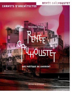 Renée Gailhoustet. Une poétique du logement - Editions du Patrimoine Centre des monuments nationaux - 9782757706497 -