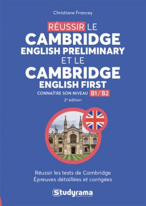 Réussir le Cambridge English preliminary et le Cambridge English first : connaître son niveau B1-B2 - studyrama - 9782759038725 -