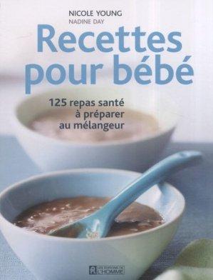 Recettes pour bébé. 125 repas santé à préparer au mélangeur - de l'homme - 9782761922869 - https://fr.calameo.com/read/005884018512581343cc0
