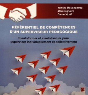 Référentiel de compétences d'un superviseur pédagogique - presses universitaires de laval - 9782763733395 -