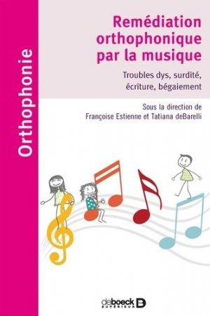 Remédiation orthophonique par la musique - de boeck - 9782807321359 -